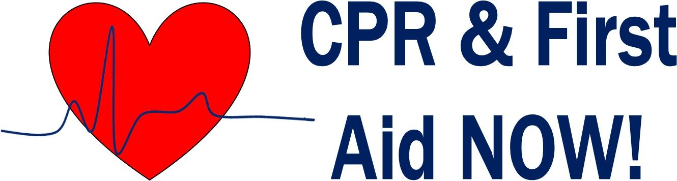 CPR and First Aid NOW!